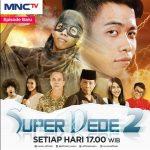 MNCTV Kembali Hadirkan Super Dede 2
